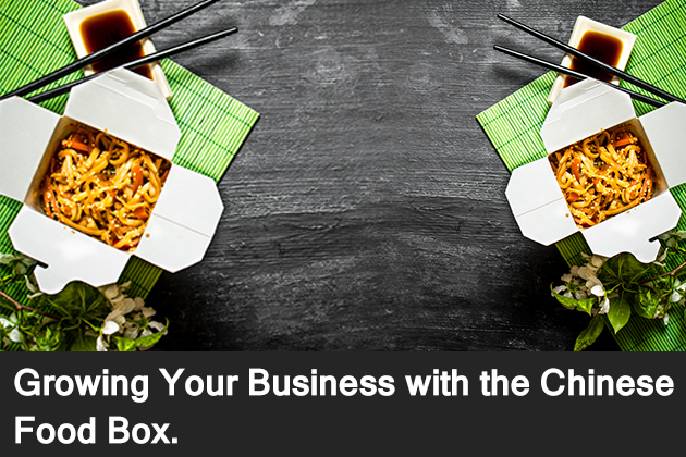 Growing Your Business With the Chinese Food Box